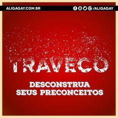 Vamos desconstruir os preconceitos por um mundo com menos discriminações. Queremos respeito!!! Travestis e transexuais já sofrem muito na vida e não merecem serem chamadas de travecos e travas as pessoas precisam mudar e procurar entender como é ser transexual. Trave o seu preconceito!!! #Homofobia #OrgulhoLGBT #desconstrua #lgbt #red #aligagay #gaybrasil #travesti #traveco #transfobia #preconceito #transgender