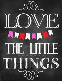 Free Chalkboard Printable: Love the Little Things
