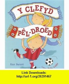 Y Clefyd Pel-droed (9781843236719) Alan Durant, Kate Leake , ISBN-10: 1843236710  , ISBN-13: 978-1843236719 ,  , tutorials , pdf , ebook , torrent , downloads , rapidshare , filesonic , hotfile , megaupload , fileserve