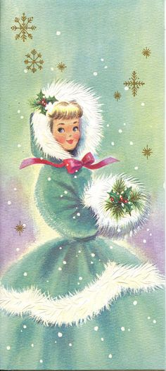 Vintage Christmas card - woman in winter coat with hood and muff. I loved Cards like this when I was growing up. Such sweet memories now.