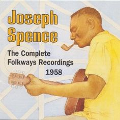 Joseph Spence: The Complete Folkways Recordings, 1958 (Bahamas)