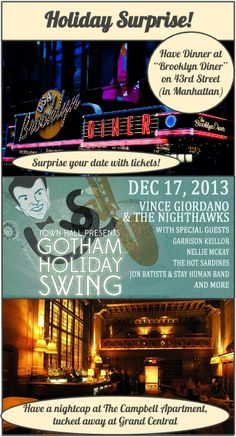 Few things are more fun than surprising a loved one with a perfect holiday evening!  Start yours by visiting The Brooklyn Diner (not in Brooklyn!), then come see the evening's hottest jazz show, finally, top off the night with a nightcap at the beautiful Campbell Apartment (most recently famous for a steamy scene in Gossip Girl)