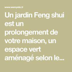 Un jardin Feng shui est un prolongement de votre maison, un espace vert aménagé selon les directives de cet art pour une meilleure circulation du Chi.