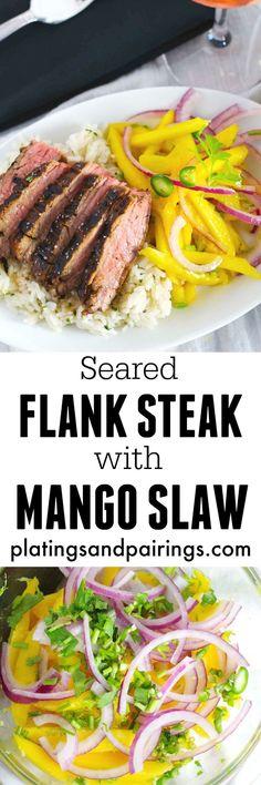 Seared Flank Steak with Mango Slaw | platingsandpairin...