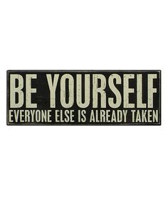Another great find on #zulily! 'Be Yourself' Box Sign #zulilyfinds