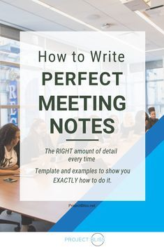 Guidelines for Great Meeting Notes - Templates and Samples Included Exactly how to create perfect meeting notes for every meeting. Free template and samples.Exactly how to create perfect meeting notes for every meeting. Free template and samples. Management Tips, Business Management, Project Management Templates, Effective Meetings, Work Productivity, Work Success, Job Interview Tips, Notes Template, Leadership Coaching