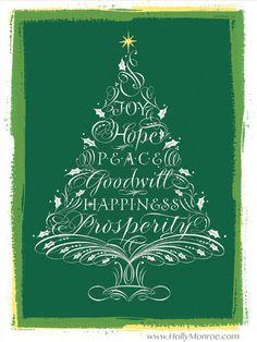 Joy Hope Peace Goodwill Happiness Prosperity flourished Christmas Tree Holly Monroe calligraphy print
