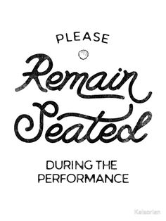 """Please Remain Seated During the Performance Sign"" Metal Print by Kelsorian Framed Wall Art, Framed Art Prints, Kitchen Wall Art, Bathroom Signs, Contemporary Artwork, Sign Design, Wall Tapestry, Surface, Metal"