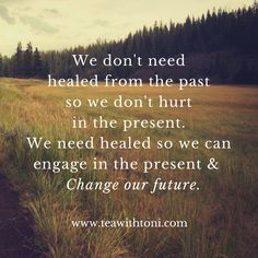Don't let past hurts hold you back from an amazing future. #engageintoday #runatthefuture www.teawithtoni.com