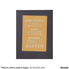 """Want it, wish it, make it happen"" inspire poster"