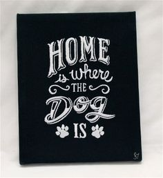 Home Is Where The Dog Is Embroidered Art