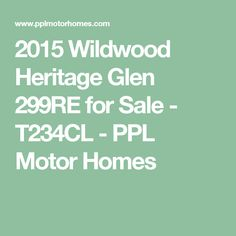 2015 Wildwood Heritage Glen for Sale - - PPL Motor Homes Motor Homes, Forest River, Vacation, Vacations, Rv Motorhomes, Holidays Music, Holidays