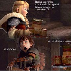 Ba ha ha !! With Astrid and Valka's cooking combined I think Hiccup is going to be feeling worse !