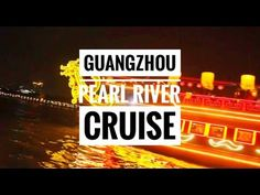 Guangzhou | Pearl River Cruise NIGHT