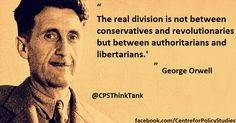 George Orwell - authoritarians vs libertarians - via CPS