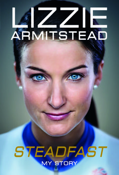 """Read """"Steadfast My Story"""" by Lizzie Armitstead available from Rakuten Kobo. On the eve of the 2016 Olympic Games, the biggest moment of her life, Lizzie Armitstead's career was thrown into turmoil. Lizzie Armitstead, Mark Cavendish, British Sports, Team Gb, Olympic Games, Nonfiction, Champion, Ebooks, Reading"""