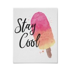 Stay Cool Poster (12 AUD) ❤ liked on Polyvore featuring home, home decor, wall art, typography poster, word wall art, watercolor poster, typography wall art and girl posters