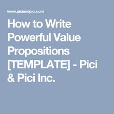 Learn How To Write Powerful Value Propositions With Our Free