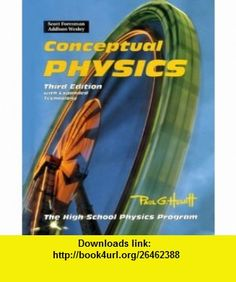 Conceptual Physics With Expanded Technology  The High School Physics Program (9780201332872) Paul G. Hewitt , ISBN-10: 0201332876  , ISBN-13: 978-0201332872 ,  , tutorials , pdf , ebook , torrent , downloads , rapidshare , filesonic , hotfile , megaupload , fileserve