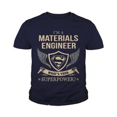 MATERIALS ENGINEER - WHAT IS YOUR SUPERPOWER #gift #ideas #Popular #Everything #Videos #Shop #Animals #pets #Architecture #Art #Cars #motorcycles #Celebrities #DIY #crafts #Design #Education #Entertainment #Food #drink #Gardening #Geek #Hair #beauty #Health #fitness #History #Holidays #events #Home decor #Humor #Illustrations #posters #Kids #parenting #Men #Outdoors #Photography #Products #Quotes #Science #nature #Sports #Tattoos #Technology #Travel #Weddings #Women