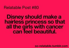 Every child is a blessing and little girls with cancer need to know that they are just as much a princess as everyone on Disney. <<<< interesting how everybody's automatically assuming they don't feel beautiful Cute Disney Quotes, Lol So True, True True, General Quotes, Peace And Love, My Love, Just Girly Things, Favim, Along The Way