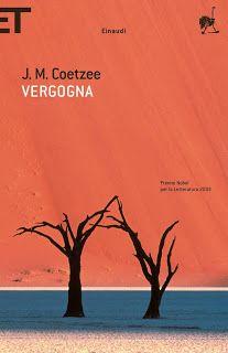I miei libri... e altro di CiBiEffe: John Maxwell Coetzee - Vergogna (Disgrace - 1999)