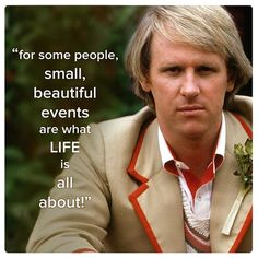 From the Fifth Doctor (11 best quotes of the 11 doctors)
