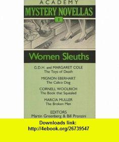 Women Sleuths (Academy Mystery Novellas) (9780897331579) Margaret Cole, Mignon Eberhart, Cornell Woolrich, Marcia Muller, Martin Harry Greenberg, Bill Pronzini , ISBN-10: 0897331575  , ISBN-13: 978-0897331579 ,  , tutorials , pdf , ebook , torrent , downloads , rapidshare , filesonic , hotfile , megaupload , fileserve
