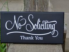 Hey, I found this really awesome Etsy listing at https://www.etsy.com/listing/475463171/no-soliciting-thank-you-wood-vinylsign