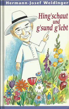 Hing'schaut und g'sund g'lebt Hermann-Josef Weidinger Kräuterpfarrer Signiert Fictional Characters, Health