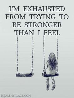 Living is me being stronger than I feel