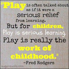 Play is the work of childhood. Quote from Fred Rogers. {Sugar Aunts} Play is the work of childhood. Quote from Fred Rogers. Preschool Quotes, Teaching Quotes, Preschool Classroom, Education Quotes, Kindergarten, Preschool Education, Primary Education, Parenting Quotes, Play Based Learning