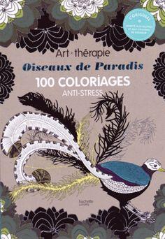Oiseaux de paradis. 100 coloriages anti-stress