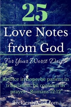 25 Love Notes from God. Thoughts and verses for your worst day.. Or just because you want to grow closer to God.