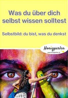 Dein Selbstbild bestimmt dein Leben zu 90 % Was du über dich wissen solltest #Selbstbild #Leben #Selbstliebe #honigperlen