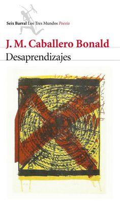 Caballero Bonald obtiene el Premio Francisco Umbral 2016 por Desaprendizajes > http://zonaliteratura.com/index.php/2016/02/10/caballero-bonald-obtiene-el-premio-francisco-umbral-2016-por-desaprendizajes/
