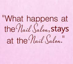 Items similar to What happens at the Nail Salon stays at the Nail Salon Vinyl Wall Decal-Beauty Salon Shop Wall Decal Lettering-Wall Art-Wall Decor on Etsy Nail Memes, Nail Quotes, Manicure Quotes, Home Nail Salon, Nail Salon Design, Salon Nails, Privates Nagelstudio, Tech Quotes, Spa Quotes