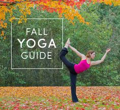The Ultimate Fall Yoga Guide | We've got everything you need to use yoga to turn over a new leaf.