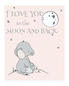Elephant Nursery Art — I Love You To The Moon And Back — Nursery Quote — Star Art — Pink and Gray — Children's Art — Kids Wall Art - Modern Elephant Nursery Art, Elephant Love, Elephant Print, Girl Nursery, Giraffe, Art Wall Kids, Art For Kids, Wall Art, Art Children