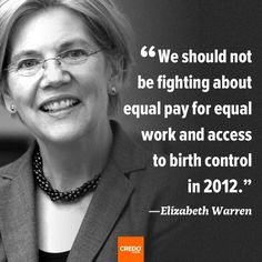 Elizabeth Warren Quote We Should Not Be Fighting About Equal Pay For Equal Work