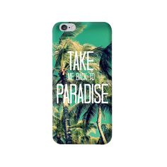 Take Me Back To Paradise Apple iPhone 6 Case from Cyankart