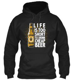 Beer Lovers Shirt   Life Is Too Short T-Shirt Front