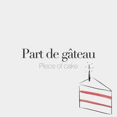 Part de gâteau (feminine word) | Piece of cake | /paʁ də ɡɑ. to/ Drawing: @beaubonjoli. by frenchwords