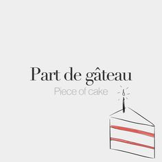 Part de gâteau (feminine word) | Piece of cake | /paʁ də ɡɑ. to/ Drawing: @beaubonjoli.