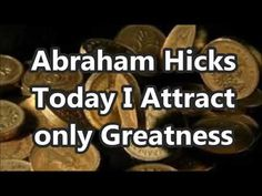 Abraham Hicks 2018 Today I attract only Greatness - YouTube