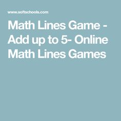 Math Lines Game -  Add up to 5- Online Math Lines Games