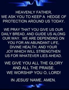 Heavenly Father, We ask you to keep a hedge of protection around us today. Prayer Scriptures, Bible Prayers, Faith Prayer, Catholic Prayers, God Prayer, Prayer Quotes, Faith In God, Faith Quotes, Bible Verses
