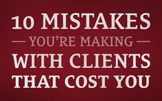 10 Mistakes You're Making With Clients That Cost You (Podcast 122) http://seanwes.com/podcast/122-10-mistakes-youre-making-with-clients-that-cost-you/