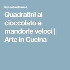 Quadratini al cioccolato e mandorle veloci | Arte in Cucina