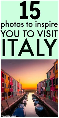 Check out these photos for visiting Italy!